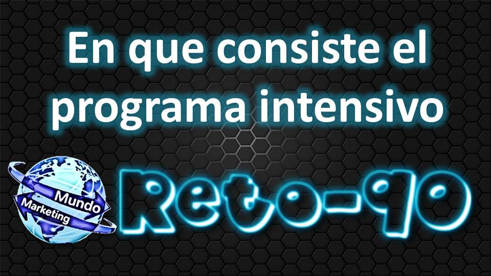 Reto 90 Mundo Marketing te explicamos el programa