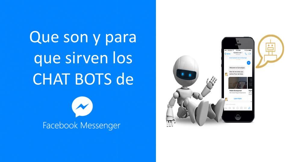 Que son y como funcionan los ChatBots de Facebook