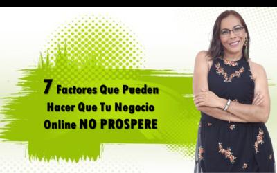 7 FACTORES QUE PUEDEN HACER QUE TU NEGOCIO ONLINE NO PROSPERE