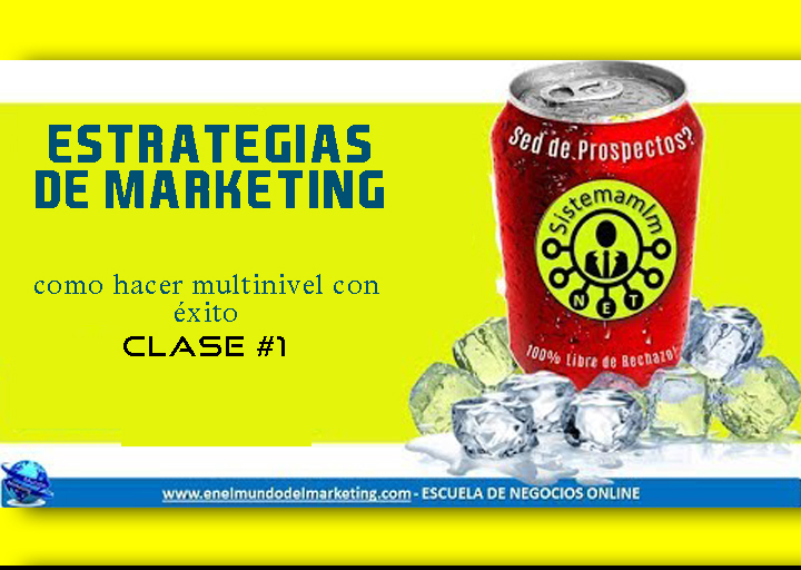ESTRATEGIAS MULTINIVEL🔥🔥Como Hacer Multinivel con Exito🔥🔥Clase # 1